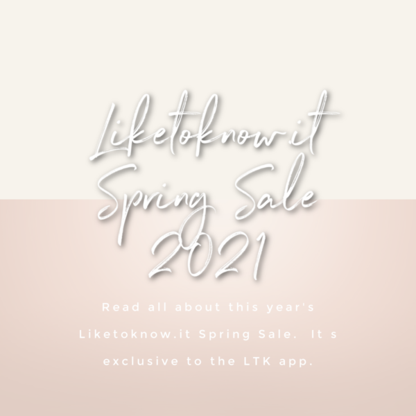Liketoknow.it Spring Sale 2021